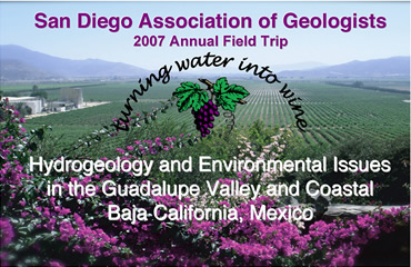 SDAG 2007 Field Trip - Hydrogeology and Environmental Issues in the  Guadalupe Valley and the Northern Coast of Baja California, Mexico